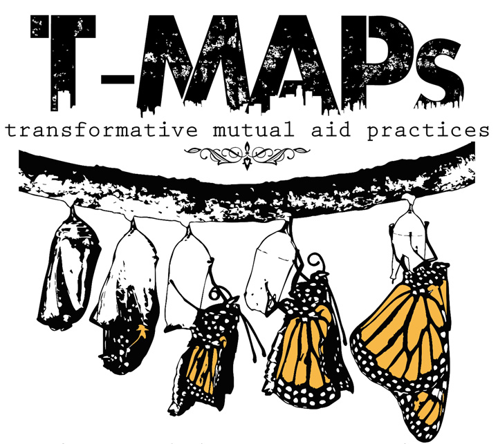 T-maps Transformative Mutual Aid Practices